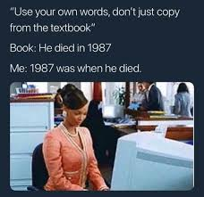 Use Your Own Picture Meme - use your own words don t just copy from the textbook meme xyz