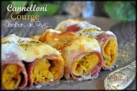 la cuisine de dorian cannellonis fourrées à la courge enroullées de jambon de pays