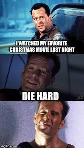 Die Hard Meme - in the christmas spirit imgflip