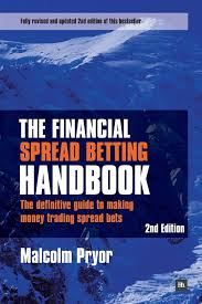 the financial spread betting handbook the definitive guide to