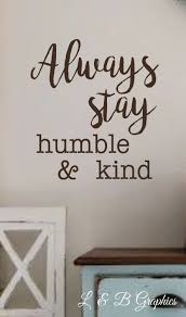 always stay humble kind vinyl wall decal wall quotes bible always stay humble kind vinyl wall decal wall quotes bible quotes verses scripture vinyl lettering