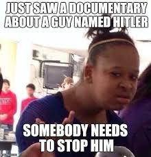 Documentary Meme - black girl wat latest memes imgflip