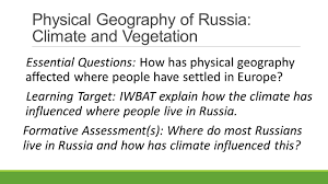 Geography Of Russia by Physical Geography Of Russia Climate And Vegetation Ppt Download