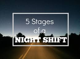 Third Shift Meme - sometimes photojenik 5 stages of a night shift