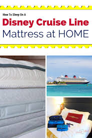 how to sleep on a disney cruise line mattress at home savoring