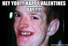 Ugly Guy Meme - hey you happy valentines day ugly guy 7 meme generator