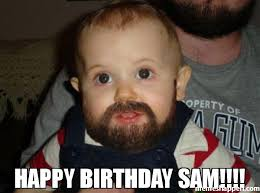 Meme Sam - happy birthday sam meme beard baby 47750 memeshappen