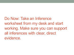 do now take an inference worksheet from my desk and start working