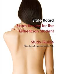 state board exam review for the esthetician student wendelyn