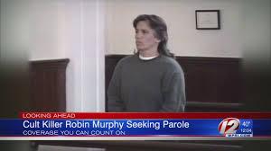 Seeking Robin Cult Killer Robin Murphy Seeks 2nd Parole