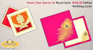 indian wedding card invite royal guests with indian wedding cards madhurash cards