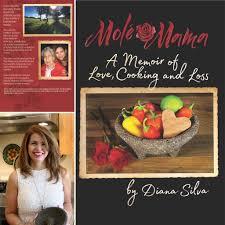 bay area home chef diana silva releases u0027molé mama a memoir of