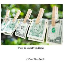 How To Earn Money From Ways To Earn From Home How To Make Money From Home
