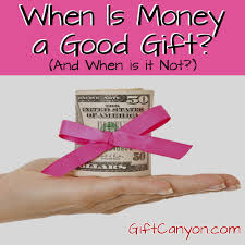 great gift ideas for when is money a gift when is it not gift