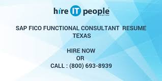 Sap Fico Sample Resumes by Sap Fico Functional Consultant Resume Texas Hire It People We