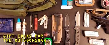 gift ideas for outdoorsmen gift ideas for the survivalist or outdoorsman in your