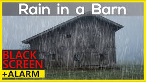 10 hours of rain on a barn roof without thunder black screen