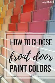 choosing front door color choosing front door paint colors how to paint a door making
