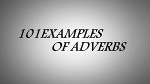 101 examples of adverbs list of examples of adverbs youtube