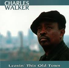 Old Town Photo Albums Leavin U0027 This Old Town Charles Walker Songs Reviews Credits