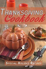 thanksgiving cookbook special recipes kindle edition by