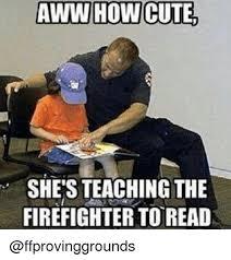 Aww Memes - aww how cute she s teachingthe firefighter toread aww meme on me me
