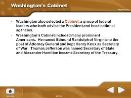 who was in washington s cabinet the new leaders chapter 5 section 4 ppt download