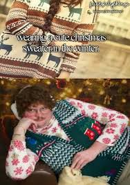 Cute Christmas Meme - wearing a cute christmas sweater in the winter dr heckle