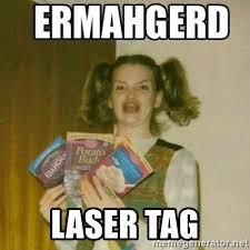Lazer Tag Meme - laser tag ermahgerd meme generator
