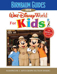 travel guides books walt disney world for kids the official guide 2014 disney