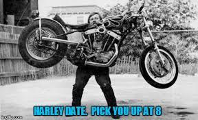 Harley Davidson Meme - harley davidson date night imgflip