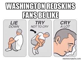 Redskins Meme - washington redskins memes redskins fans be like quotes