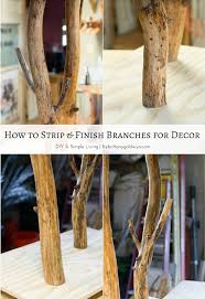 learn how to stain and seal tree branches for home decor