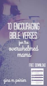 10 encouraging bible verses overwhelmed mama gina poirier