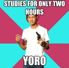 Rebellious Asian Meme - studies for only two hours yoro rebellious asian quickmeme