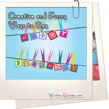 creative and ways to say happy birthday happy birthday