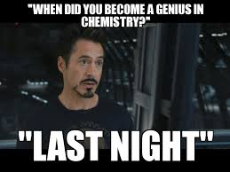 Chemistry Memes - tommorow i have my chemistry final weknowmemes generator