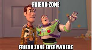 Friends Zone Meme - 7 signs you are in friend zone for guys lifestyletopia