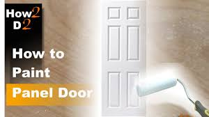 how to paint panel door painting interior door with brush and