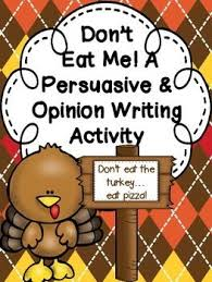 don t eat me a turkey persuasive opinion writing craftivity ccss