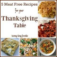 what vegetarians and vegans eat on thanksgiving from teeny tiny