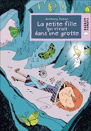 La petite fille qui vivait dans une grotte dans Roman Enfants ( 8-11 ans )