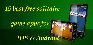 free apps for android 15 best free solitaire apps for ios android free apps for