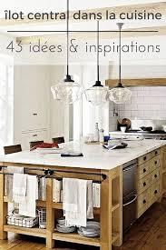 ilot pour cuisine cuisine avec îlot central 43 idées inspirations