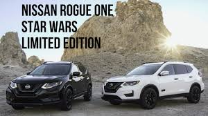 nissan rogue tire size 2017 nissan rogue one star wars limited edition youtube