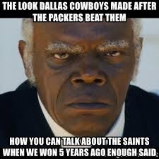 Cowboys Saints Meme - the look dallas cowboys made after the packers beat them how you