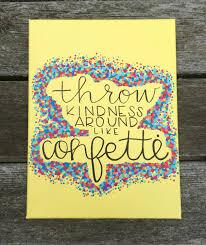 kindness quotes confetti canvas quote throw kindness around like confetti
