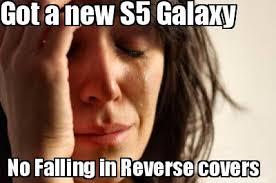 Falling In Reverse Memes - galaxy s5 memes image memes at relatably com