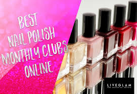 monthly clubs best nail monthly clubs online liveglam review liveglam