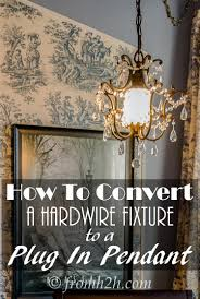 hanging light not hardwired how to convert a hardwire fixture to a plug in pendant pendant